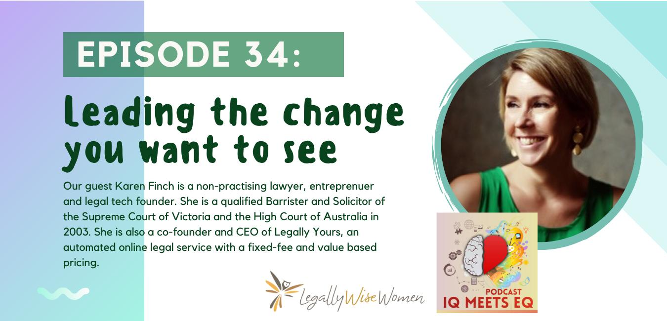 Legally Wise Women Podcast Episode – Leading the Change You Want to See