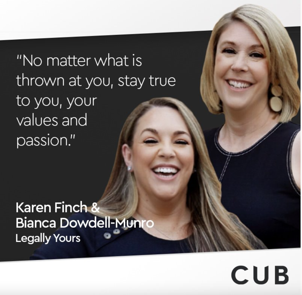 Catching Up with CUB Podcast – Karen and Bianca from Legally Yours & The Power of Empathy